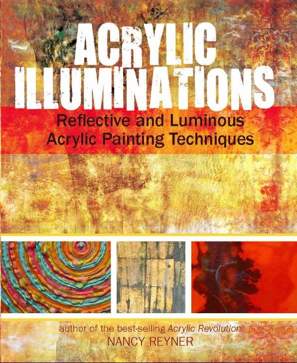 Acrylic Illuminations by Nancy Reyner